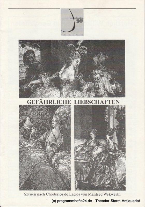 Theater der Stadt Schweinfurt Programmheft Gefährliche Liebschaften 25. und 26. Oktober 1999 Spielzeit 1999 / 2000 Heft 3