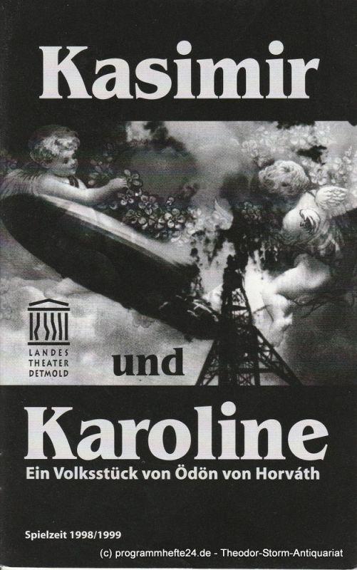 Landestheater Detmold, Ulf Reiher, Bettina Ruczynski, Andre Nicke Programmheft Kasimir und Karoline von Ödön von Horvath Spielzeit 1998 / 99 Heft 10
