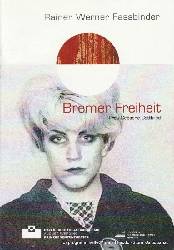 Bayerische Theaterakademie August Everding, Sofie Canins, Antonia Beermann Programmheft BREMER FREIHEIT. Frau Geesche Gottfried. Premiere 12. Januar 2007