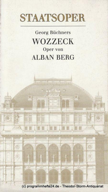 Wiener Staatsoper, Claus Helmut Drese, Claudio Abbado, Lothar Knessl, Adolf Dresen Programmheft Georg Büchners WOZZECK. Oper von Alban Berg. Premiere 12. Juni 1987. Saison 1986 / 87