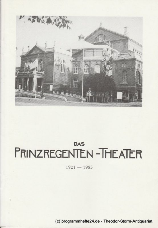 Klaus J. Seidel, Karl Köwer Das Prinzregenten - Theater 1901 - 1983