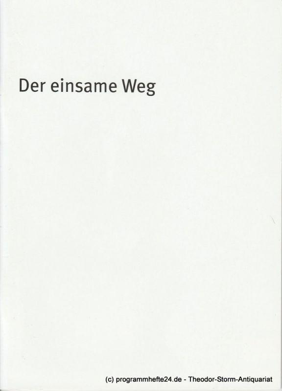 Bayerisches Staatsschauspiel, Dieter Dorn, Hans-Joachim Ruckhäberle, Georg Holzer, Annika Frick, Sonja Winkel Programmheft Der einsame Weg Premiere 11. Dezember 2010 im Residenz Theater Spielzeit 2010 / 11 Heft Nr. 147