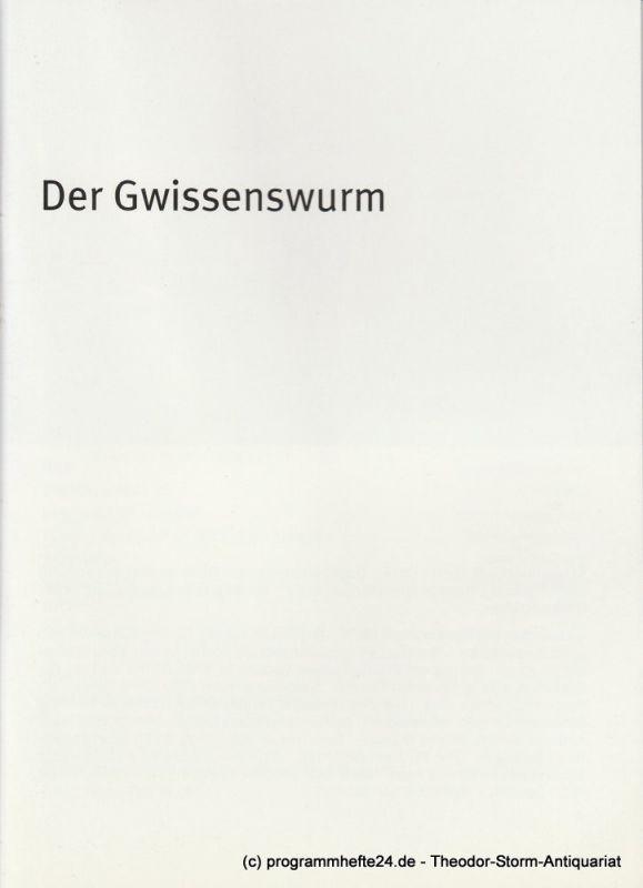 Bayerisches Staatsschauspiel, Dieter Dorn, Hans-Joachim Ruckhäberle, Georg Holzer Programmheft Der Gwissenswurm. Premiere 27. Januar 2007 im Residenz Theater Spielzeit 2006 / 2007 Heft Nr. 86