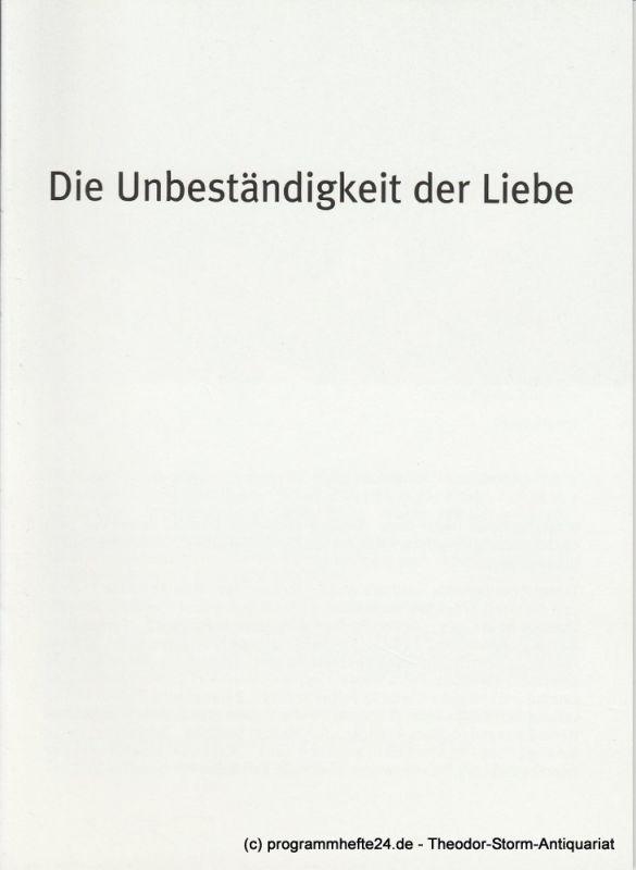 Bayerisches Staatsschauspiel, Dieter Dorn, Hans-Joachim Ruckhäberle Georg Holzer, Sonja Winkel Programmheft Die Unbeständigkeit der Liebe Premiere 21. Dezember 2008 im Cuvillies Theater Spielzeit 2008 / 09 Heft Nr. 114