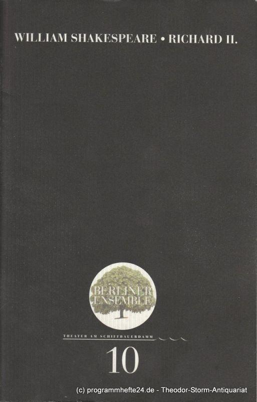 Berliner Ensemble, Theater am Schiffbauerdamm, Jutta Ferbers Programmheft Nr. 10 Richard II. von William Shakespeare Premiere 30.6.2000