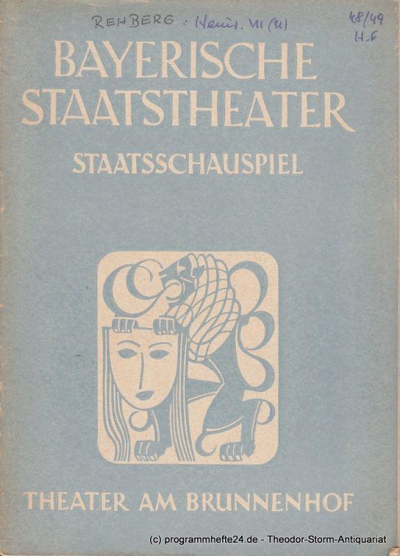 Bayerisches Staatstheater, Staatsschauspiel, Theater am Brunnenhof, Alois Johannes Lippl Programmheft Uraufführung HEINRICH VII. Schauspiel von Hans Rehberg 8. Februar 1949