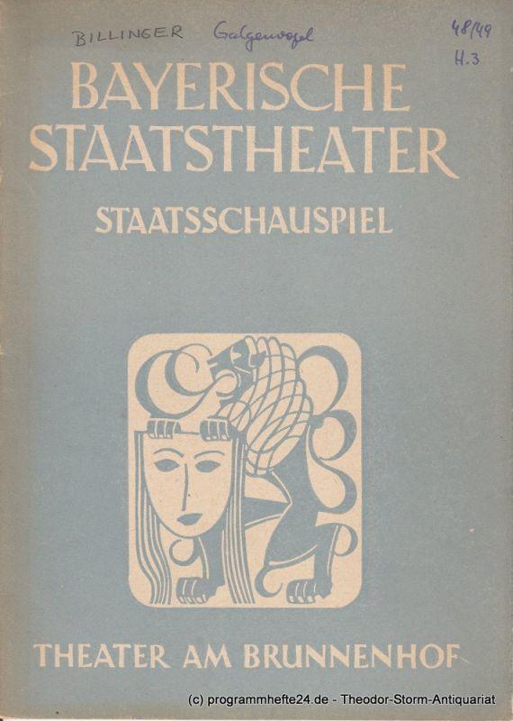 Bayerisches Staatstheater, Staatsschauspiel, Theater am Brunnenhof, Alois Johannes Lippl Programmheft Uraufführung Der Galgenvogel von Richard Billinger 7. Dezember 1948