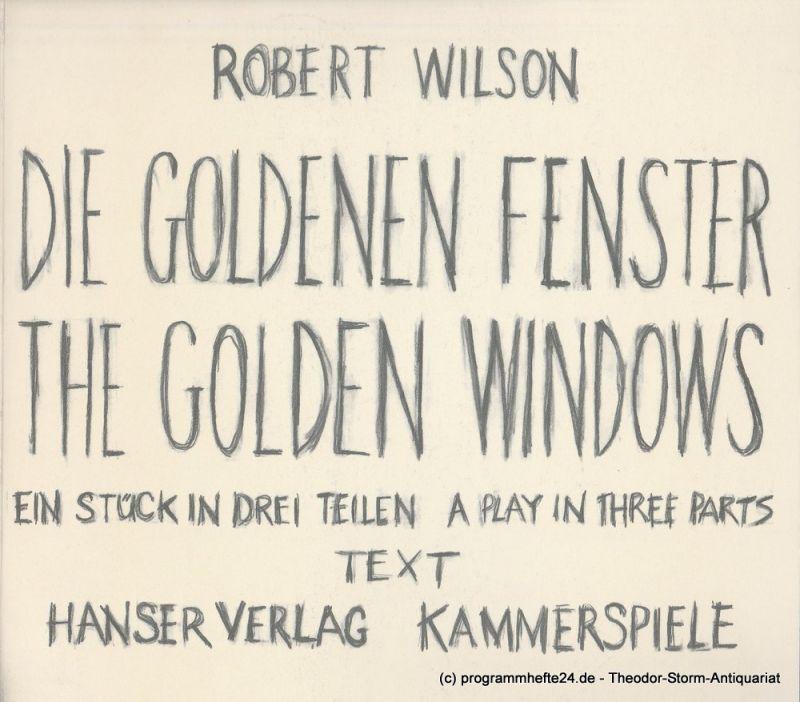 Münchner Kammerspiele, Dieter Dorn, Michael Wachsmann Programmheft Die Goldenen Fenster von Robert Wilson. Uraufführung 29. Mai 1982 im Schauspielhaus. TEXT