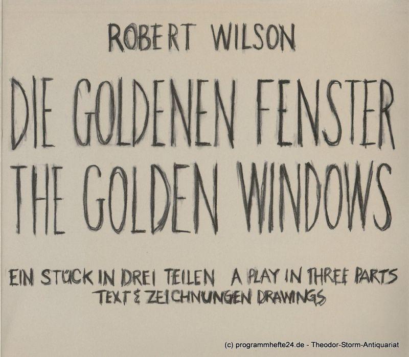 Münchner Kammerspiele, Dieter Dorn, Michael Wachsmann Programmheft Die Goldenen Fenster von Robert Wilson. Uraufführung 29. Mai 1982 im Schauspielhaus. TEXT & ZEICHNUNGEN DRAWINGS