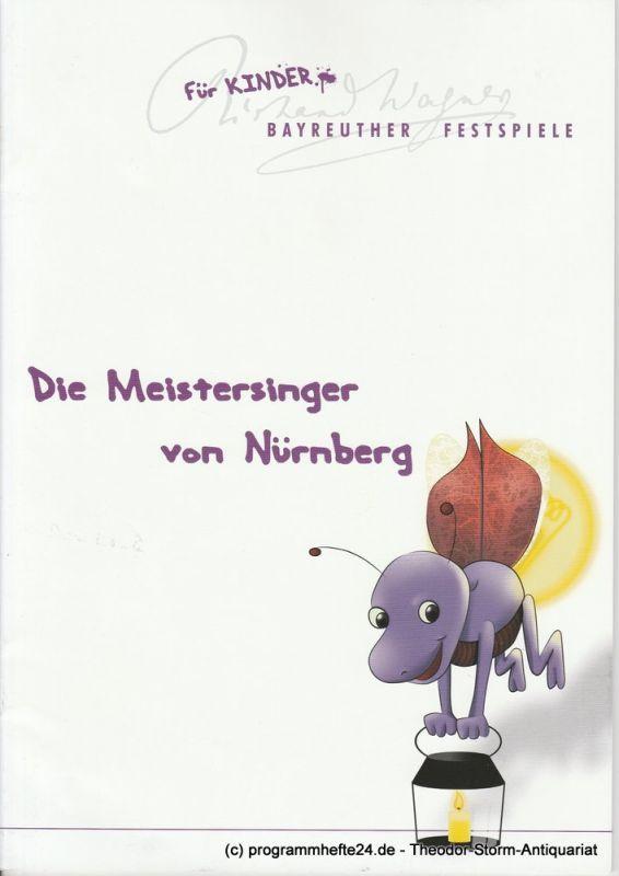 Katharina Wagner, Daniel Weber, Klaus Häring Programmheft Die Meistersinger von Nürnberg. Richard Wagner für Kinder