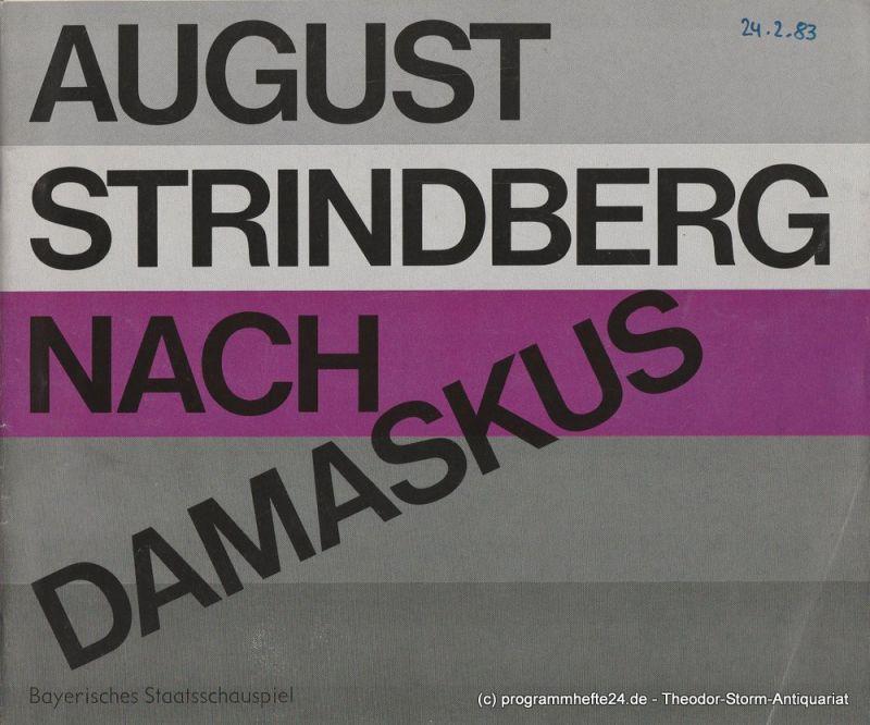 Bayerisches Staatsschauspiel, Kurt Meisel, Jörg-Dieter Haas, Otto König, Claus Seitz Programmheft Nach Damaskus von August Strindberg Premiere 24. Februar 1983