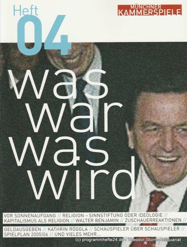 Münchner Kammerspiele, Frank Baumbauer , Gaby Schweer Münchner Kammerspiele Heft 04 Was war was wird