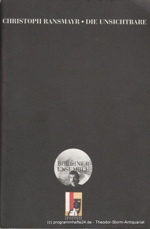 Berliner Ensemble, Theater am Schiffbauerdamm Programmheft Nr. 26 Uraufführung die Unsichtbare von Christoph Ransmayr 24. Juli 2001 Salzburger Festspiele