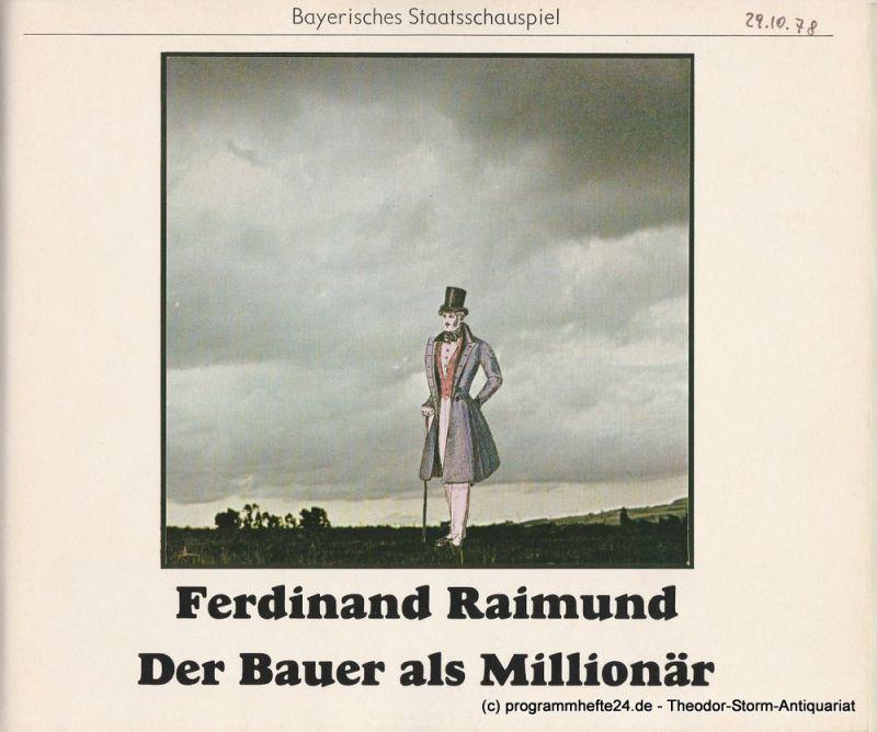 Bayerisches Staatsschauspiel, Kurt Meisel, Jörg-Dieter Haas, Rosemarie Schulz, Claus Seitz Programmheft Der Bauer als Millionär von Ferdinand Raimund. Premiere 29. Oktober 1978