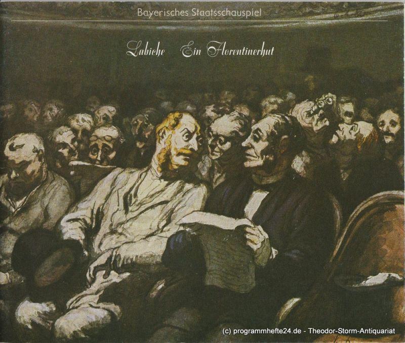 Bayerisches Staatsschauspiel, Kurt Meisel, Jörg-Dieter Haas, Otto König, Claus Seitz Programmheft Ein Florentinerhut von Eugene Labiche. Premiere 6. Januar 1980