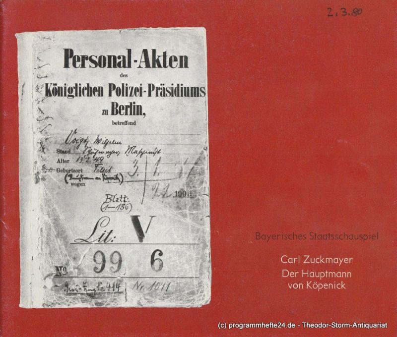 Bayerisches Staatsschauspiel, Kurt Meisel, Jörg-Dieter Haas Programmheft Der Hauptmann von Köpenick. Premiere 2. März 1980