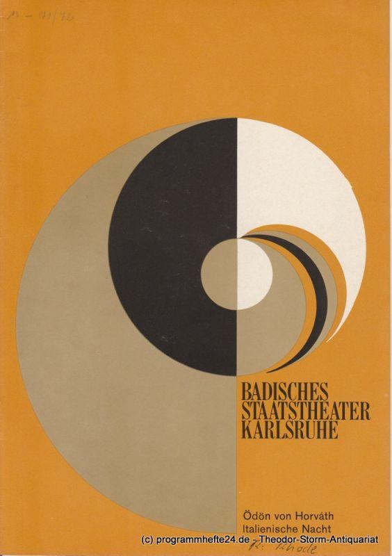 Badisches Staatstheater Karlsruhe, Hans-Georg Rudolph Programmheft Italienische Nacht von Ödön von Horvath Premiere 28. Januar 1972