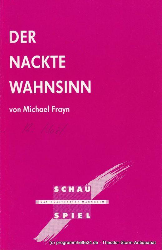 Nationaltheater Mannheim, Schauspiel, Arnold Petersen, Ralf Waldschmidt Programmheft Der nackte Wahnsinn von Michael Frayn Premiere 21. Oktober 1989 Spielzeit 1989 / 90 Heft 1