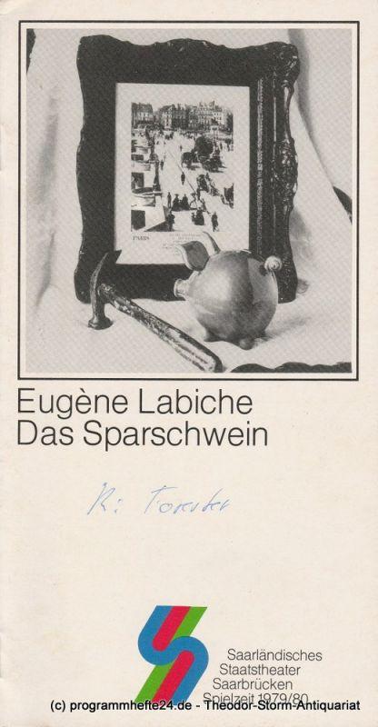 Saarländisches Staatstheater Saarbrücken, Günther Penzoldt, Jochen Zoerner-Erb, Peter Dittgen Programmheft Das Sparschwein von Eugene Labiche. Premiere 11. Oktober 1979 Spielzeit 1979 / 80 Schauspiel Heft 2