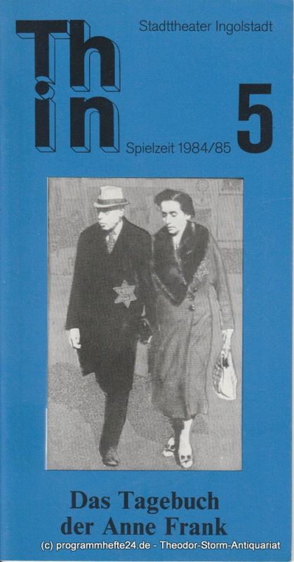 Stadttheater Ingolstadt, Ernst Seiltgen, Lenz Prütting Programmheft Das Tagebuch der Anne Frank. Premiere 2. Februar 1985