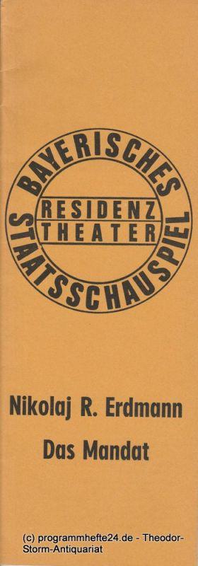Bayerisches Staatsschauspiel, Residenztheater, Kurt Meisel, Jörg Dieter Haas Programmheft Das Mandat von Nikolaj Robertowitsch Erdmann Premiere 2. Juni 1973