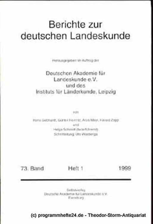 Gebhardt Hans, Heinritz Günter, Mayr Alois, Zepp Harald, Schmidt Helga, Wardenga Ute Berichte zur deutschen Landeskunde 73. Band Heft 1 1999
