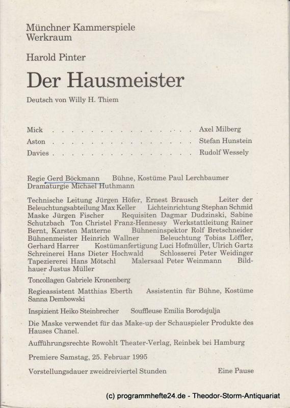 Münchner Kammerspiele, Werkraum, Dieter Dorn, Michael Huthmann Programmheft DER HAUSMEISTER von Harold Pinter. Premiere 25. Februar 1995 Werkraum Heft 4