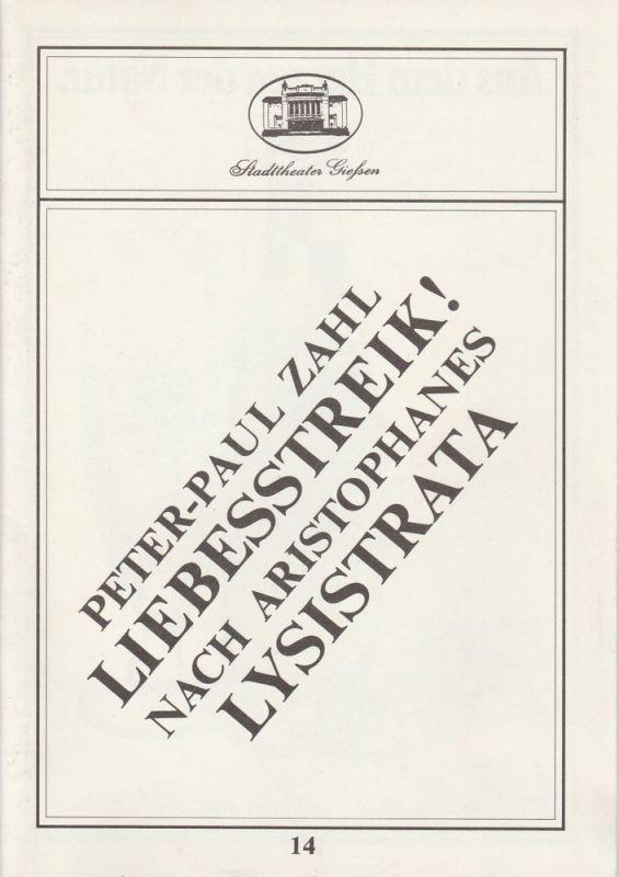 Stadttheater Giessen, Reinald Heissler-Remy, Hartmut Henne Programmheft Peter-Paul Zahl: LIEBESSTREIK ! Spielzeit 1984 / 85 Heft 14