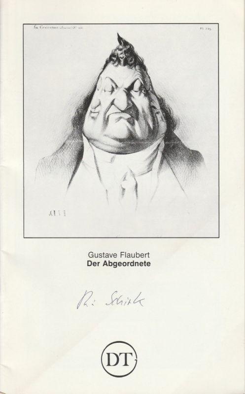 Deutsches Theater Göttingen, Günther Fleckenstein, Wilfried Harlandt Programmheft Der Abgeordnete. Komödie von Gustave Flaubert Spielzeit 1984 / 85 Heft 534