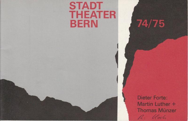 Stadttheater Bern, Walter Oberer, Walter Boris Fischer, Martin Dreier Programmheft Dieter Forte: Martin Luther + Thomas Münzer. Berner Erstaufführung 10. November 1974 Spielzeit 1974 / 75 Heft 6
