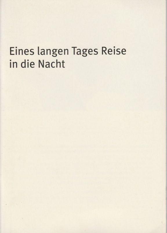Bayerisches Staatsschauspiel, Hans-Joachim Ruckhäberle, Thomas Dashuber Programmheft Eines langen Tages Reise in die Nacht. Premiere 2. April 2005 Residenztheater