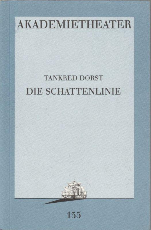 Burgtheater Wien, Akademietheater, Hermann Beil, Konrad Kuhn Programmheft Uraufführung Die Schattenlinie von Tankred Dorst Premiere 28. Jänner 1995 Nr. 135