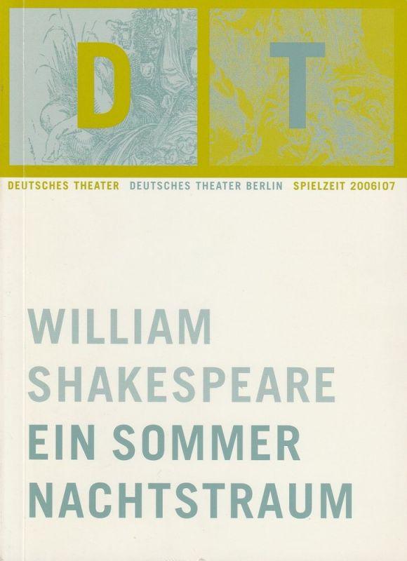 Deutsches Theater Berlin, Bernd Wilms, Nils Wendtland Programmheft Ein Sommernachtstraum von William Shakespeare. Spielzeit 2006 / 2007