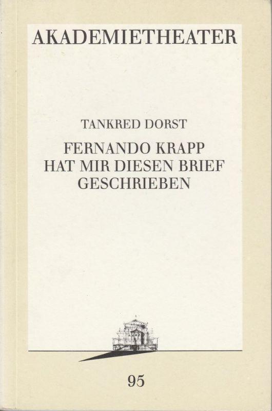 Burgtheater Wien, Akademietheater, Hermann Beil Programmheft Tankred Dorst: Fernando Krapp hat mir diesen Brief geschrieben Premiere 15. Mai 1992 Spielzeit 1991 / 92 Nr. 95