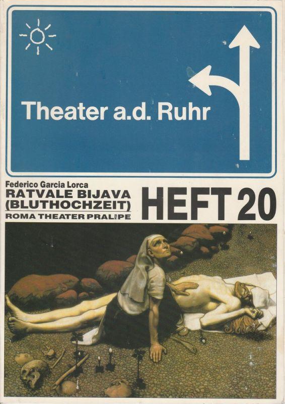 Theater an der Ruhr, Roma-Theater PRALIPE, Gralf-Edzard Habben, Daniel Strauß, u.a. Programmheft RATVALE BIJAVA ( Bluthochzeit ) Premiere 7. Januar 1991 Heft 20