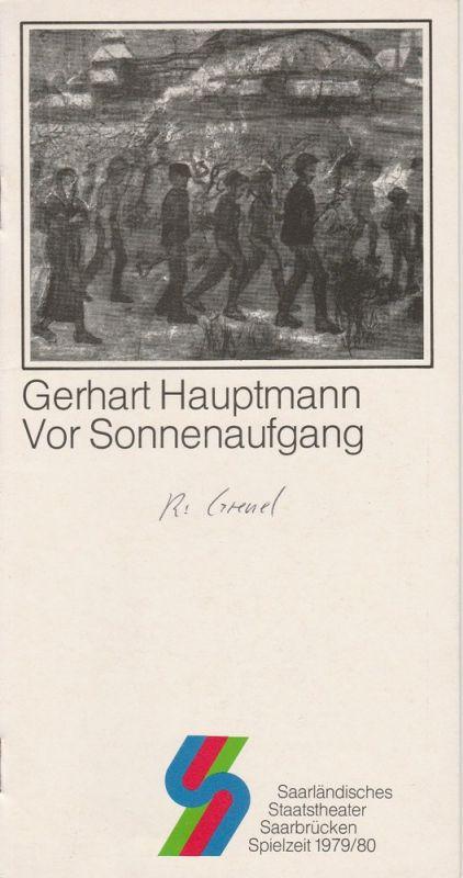 Saarländisches Staatstheater Saarbrücken, Günther Penzoldt, Rolf Wilken Programmheft Vor Sonnenaufgang von Gerhart Hauptmann Spielzeit 1979 / 80 Kammerspiele Heft 2