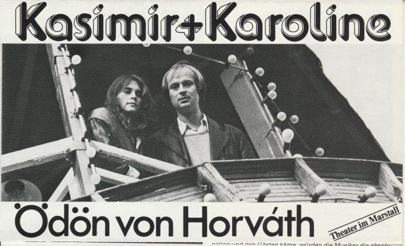 Bayerisches Staatsschauspiel, Kurt Meisel, Otto König, Claus Seitz Programmheft Kasimir und Karoline von Ödön von Horvath. Theater im Marstall Spielzeit 1980 / 81