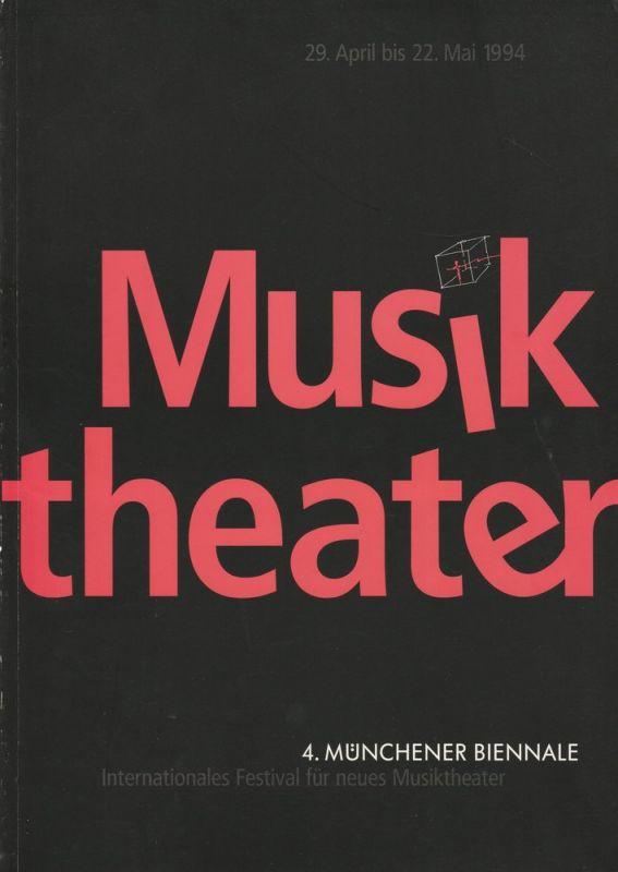 Hans Werner Henze, Kulturreferat der Landeshauptstadt München und Spielmotor München e.V. 4. Münchener Biennale. Internationales Festival für neues Musiktheater 29. April bis 22. Mai 1994