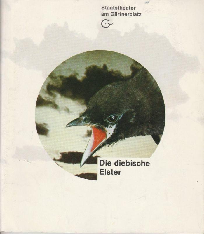 Staatstheater am Gärtnerplatz, Hellmuth Matiasek, Thomas Siedhoff, Bernd Kiesewetter Programmheft Neuinszenierung Die diebische Elster. Premiere 16. Oktober 1993 Spielzeit 1993 / 94 Heft 1