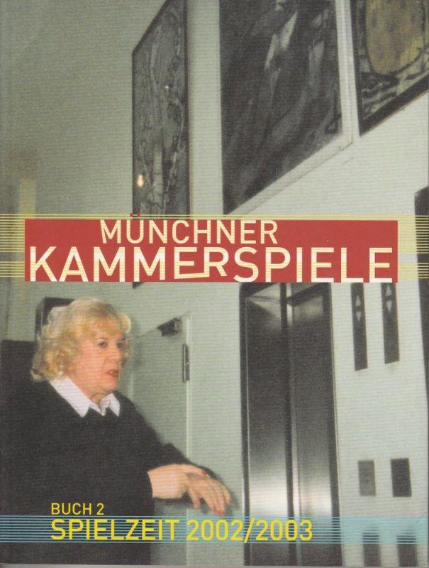 Münchner Kammerspiele, Frank Baumbauer, Fenja Spiess Münchner Kammerspiele Buch 2 Spielzeit 2002 / 2003