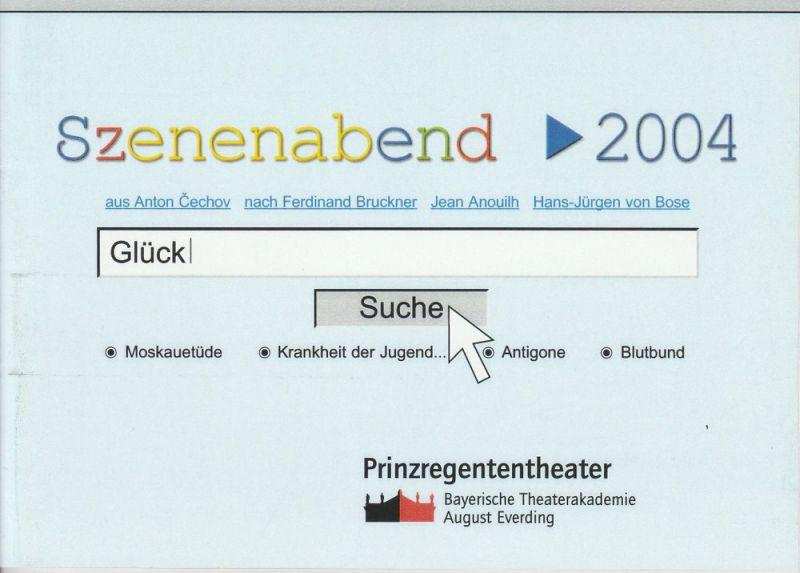 Bayerische Theaterakademie August Everding, Prinzregententheater, Froedrike Jäksch, Berenika Szymanski, Michaela Nothelfer, u.a. Programmheft Szenenabend 2004 Chechov Bruckner Anouilh von Bose Premiere 27. Mai 2004