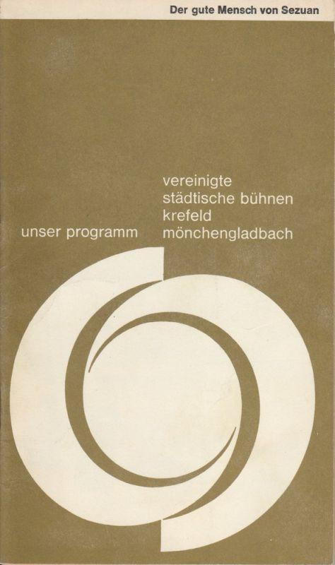 Vereinigte Städtische Bühnen Krefeld Mönchengladbach, Joachim Fontheim, Henning Kokott, Wolfram Viehweg Programmheft Der gute Mensch von Sezuan. Premiere 11. März 1971 Spielzeit 1970 / 71 Heft 13