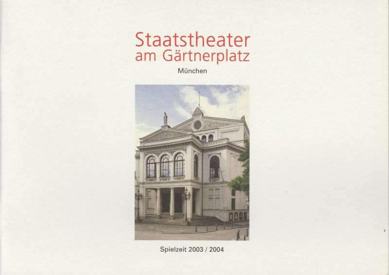Staatstheater am Gärtnerplatz, Klaus Schultz, Jan Adamiak, Konrad Kuhn Programmheft Staatstheater am Gärtnerplatz. Vorschau auf die Spielzeit 2003 / 2004. Spielzeitheft