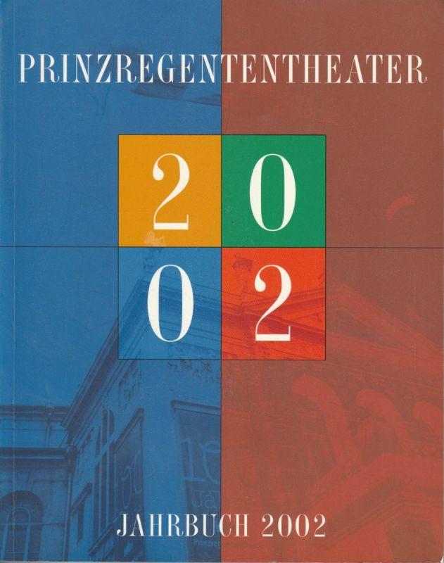 Bayerische Theaterakademie August Everding im Prinzregententheater, Hellmuth Matiasek, Thomas Siedhoff, Adrian Prechtel, u.a. Prinzregententheater Jahrbuch 2002