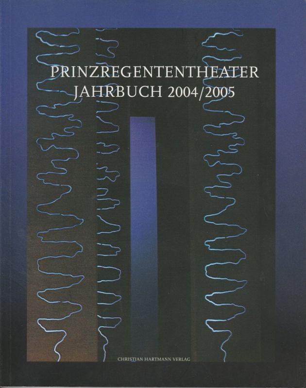 Bayerische Theaterakademie August Everding im Prinzregententheater, Christoph Albrecht, Thomas Siedhoff, u.a. Prinzregententheater Jahrbuch 2004 / 2005
