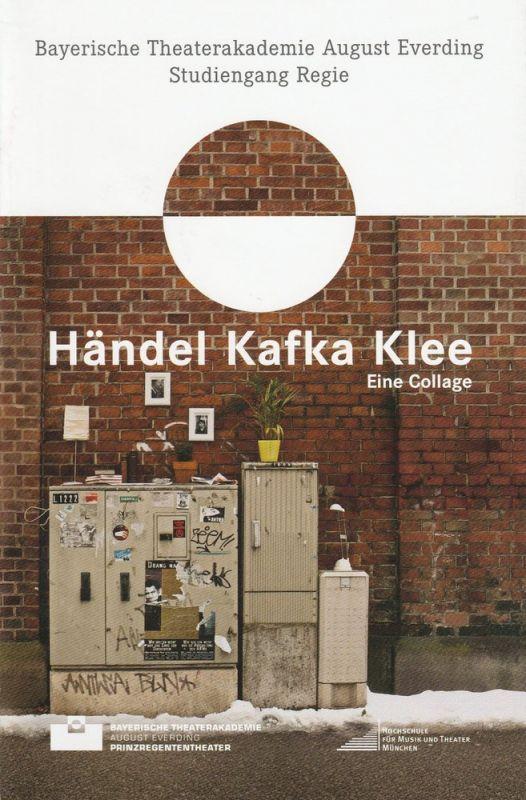 Bayerische Theaterakademie August Everding, Studiengang Regie, Jessica Schüssel Programmheft Händel Kafka Klee. Eine Collage. Premiere 22. März 2013