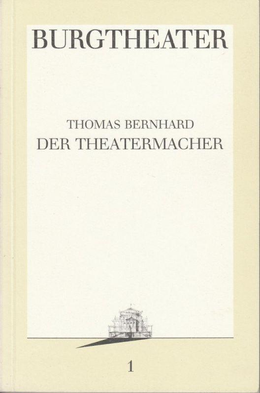Burgtheater Wien, Hermann Beil Programmheft Thomas Bernhard: Der Theatermacher. Premiere 1.9.1986 Programmbuch Nr. 1 Spielzeit 1986 / 87