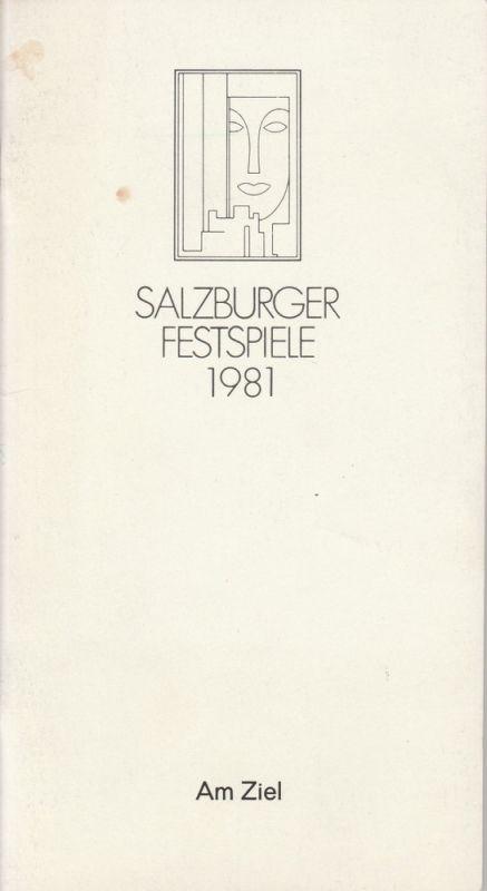 Salzburger Festspiele 1981 Programmheft Uraufführung Thomas Bernhard: Am Ziel Landestheater 18. August 1981