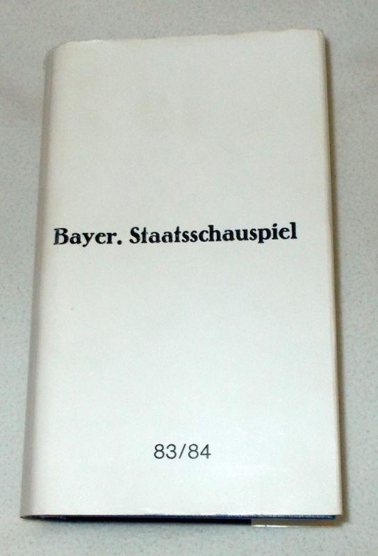 Bayerisches Staatsschauspiel, Frank Baumbauer, Burkhard Mauer Programmhefte Bayerisches Staatsschauspiel Spielzeit 1983 / 1984 gebunden, inkl. Papiertheater Der Brandner Kaspar und Das ewig' Leben