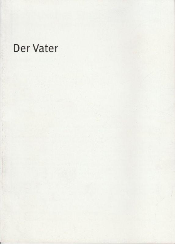 Bayerisches Staatsschauspiel, Dieter Dorn, Susanne Thelemann, Oda Sternberg ( Fotografie ) Programmheft August Strindberg: DER VATER. Premiere 22. November 2001 im Residenz Theater Spielzeit 2001 / 2002 Heft-Nr. 9